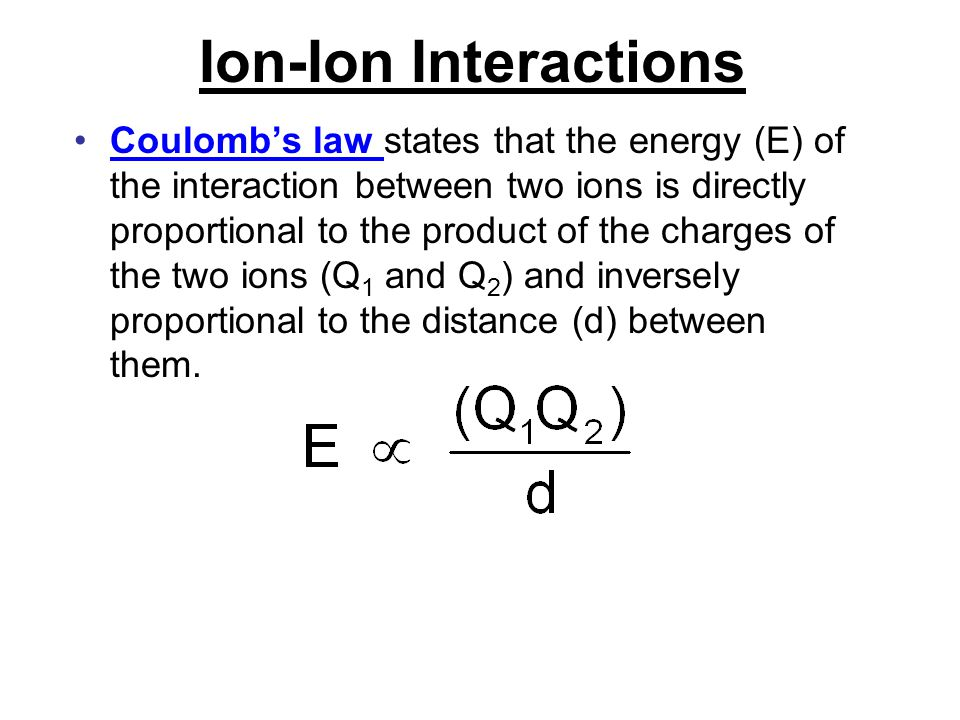Ion-Ion Interactions