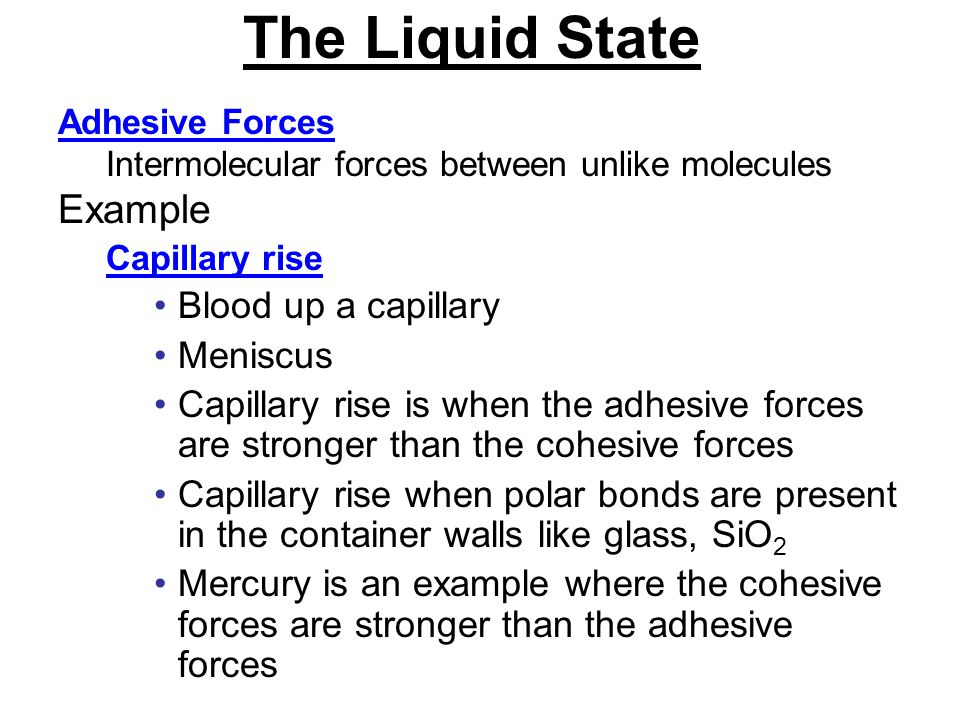 The Liquid State Example Blood up a capillary Meniscus