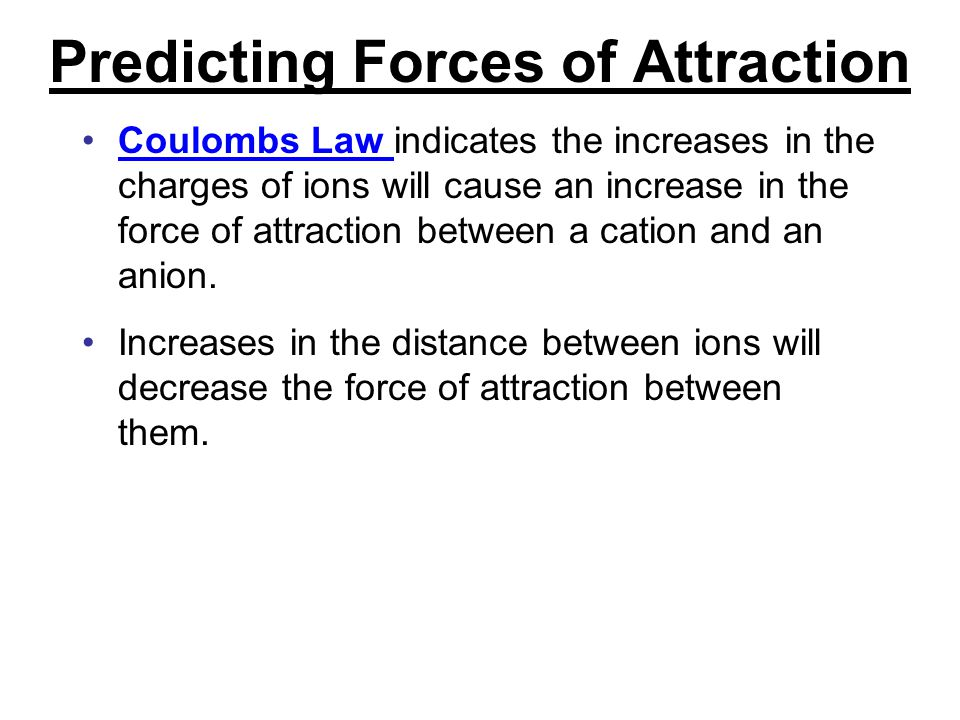 Predicting Forces of Attraction