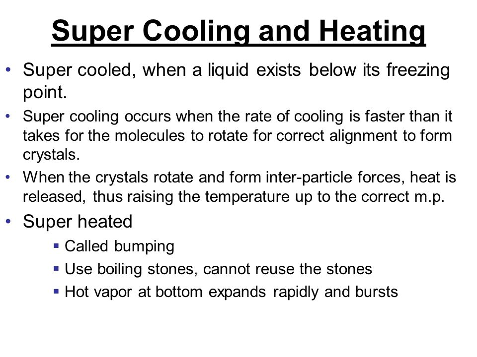 Super Cooling and Heating