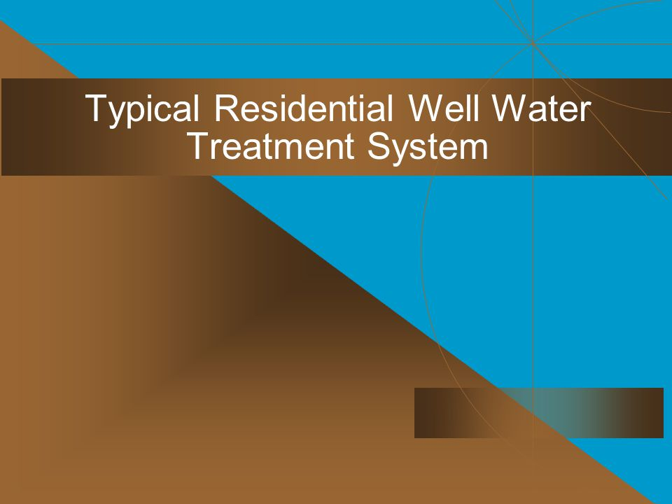 Typical Residential Well Water Treatment System
