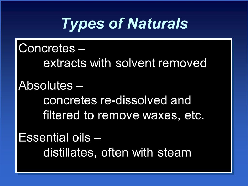 Types of Naturals Concretes – extracts with solvent removed