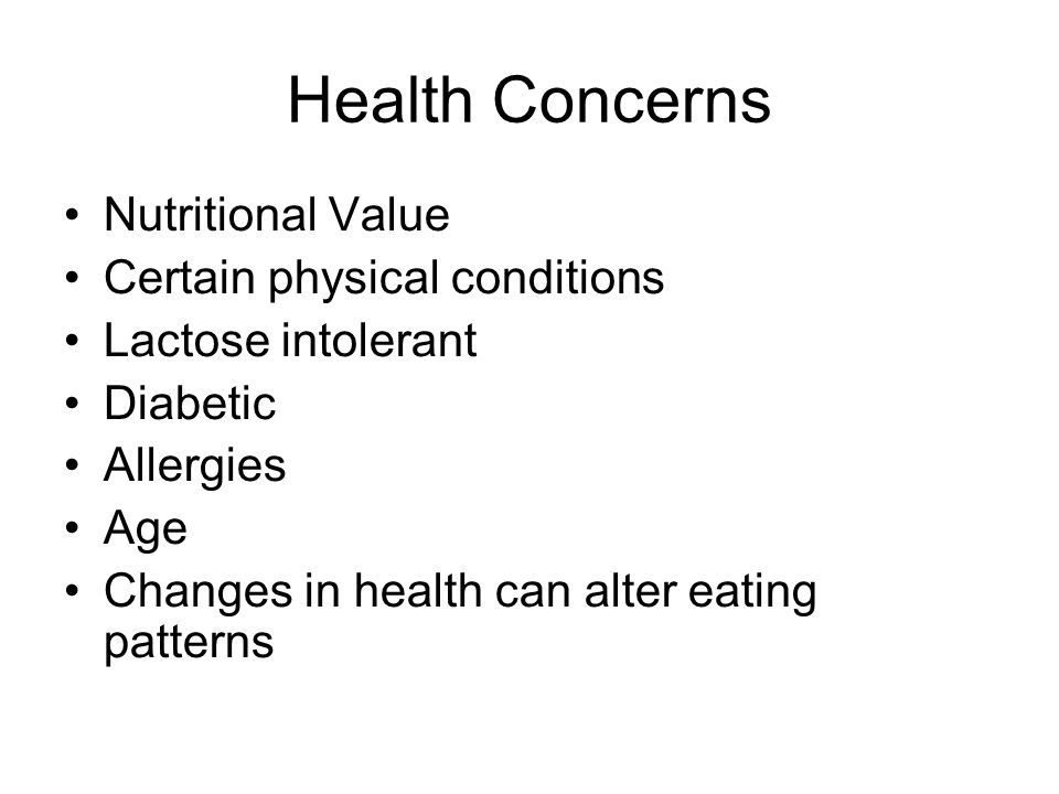 Health Concerns Nutritional Value Certain physical conditions