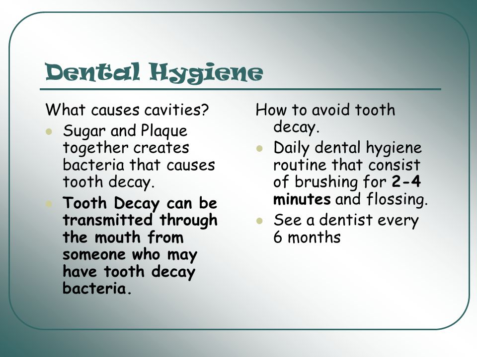 Dental Hygiene What causes cavities