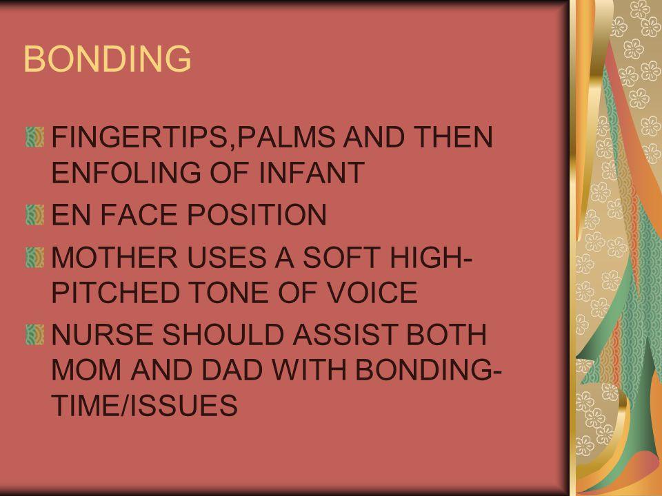 BONDING FINGERTIPS,PALMS AND THEN ENFOLING OF INFANT EN FACE POSITION
