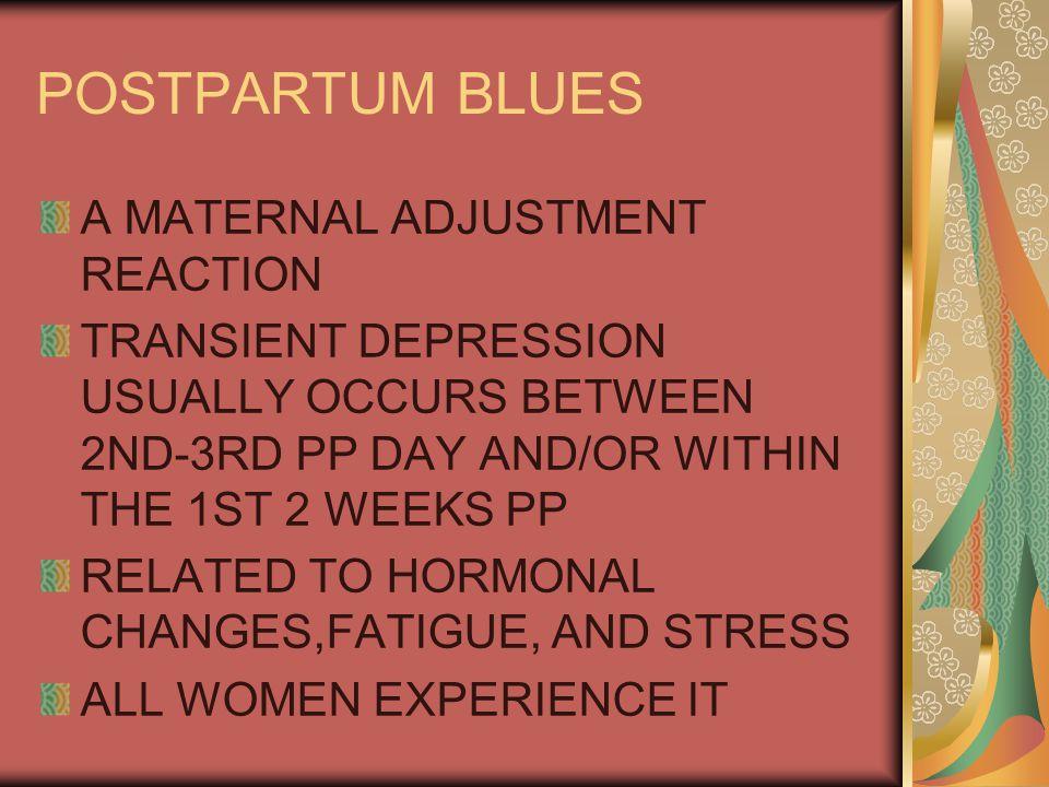 POSTPARTUM BLUES A MATERNAL ADJUSTMENT REACTION