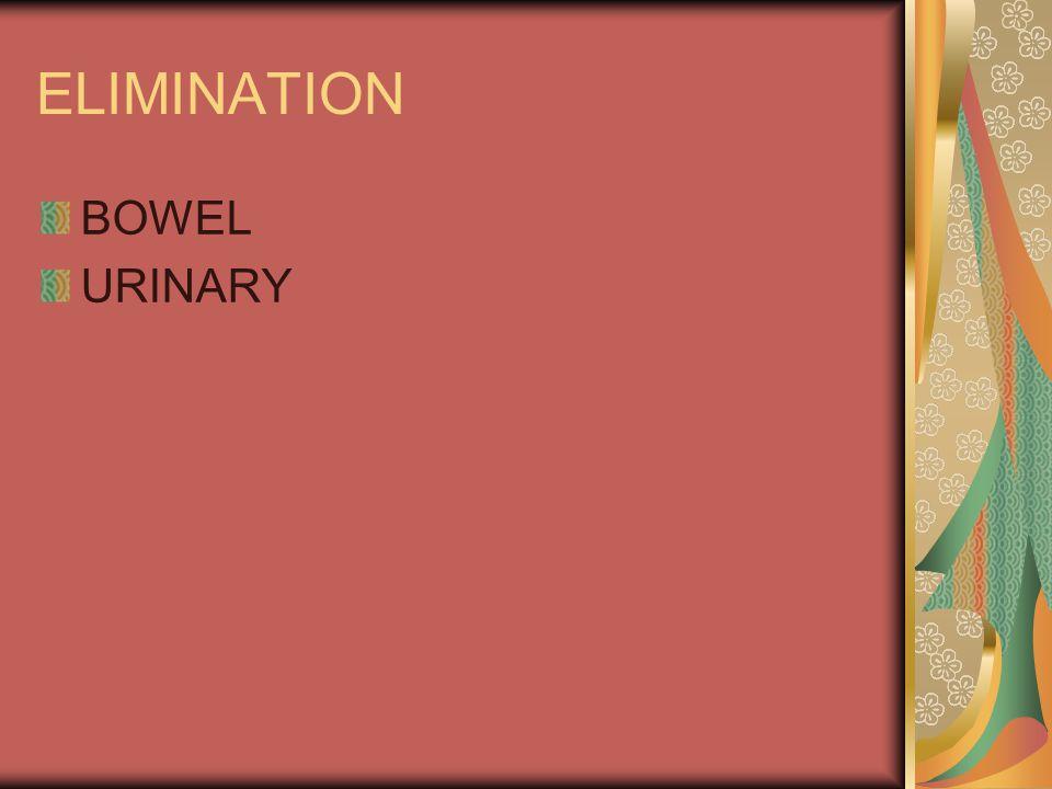 ELIMINATION BOWEL URINARY