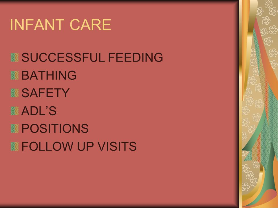 INFANT CARE SUCCESSFUL FEEDING BATHING SAFETY ADL'S POSITIONS
