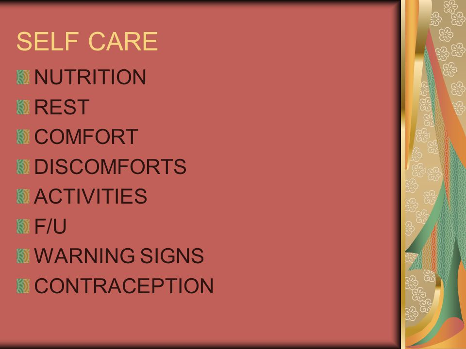 SELF CARE NUTRITION REST COMFORT DISCOMFORTS ACTIVITIES F/U