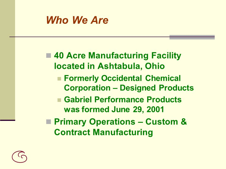 Who We Are 40 Acre Manufacturing Facility located in Ashtabula, Ohio