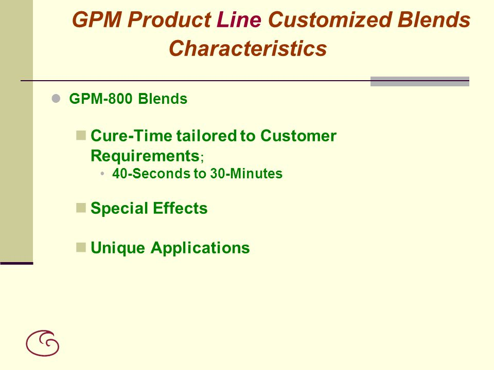 GPM Product Line Customized Blends Characteristics