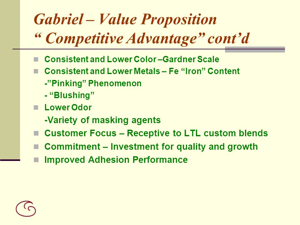 Gabriel – Value Proposition Competitive Advantage cont'd