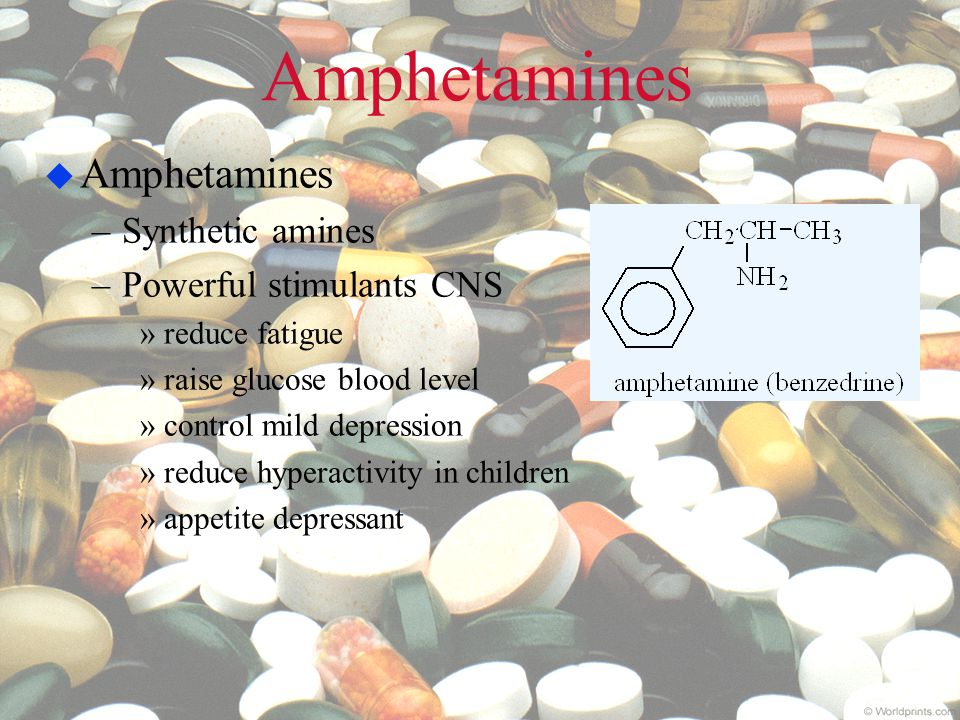 Amphetamines Amphetamines Synthetic amines Powerful stimulants CNS