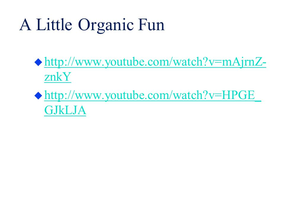 A Little Organic Fun http://www.youtube.com/watch v=mAjrnZ-znkY