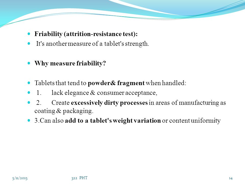 Friability (attrition-resistance test):