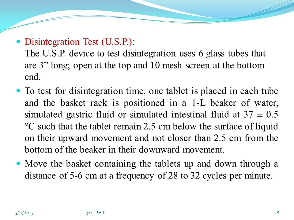 Disintegration Test (U. S. P. ): The U. S. P