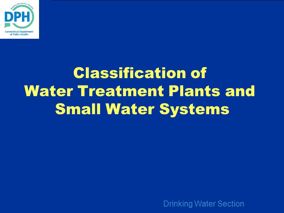 Classification of Water Treatment Plants and Small Water Systems