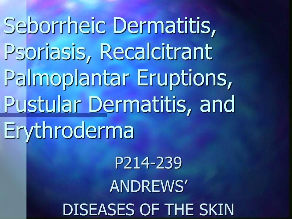 P214-239 ANDREWS' DISEASES OF THE SKIN