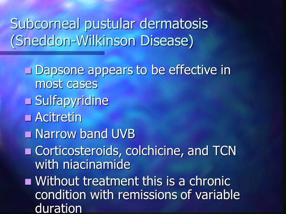 Subcorneal pustular dermatosis (Sneddon-Wilkinson Disease)