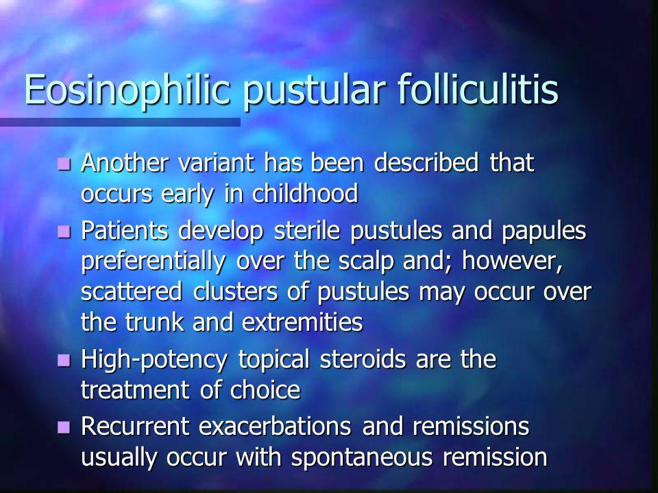 Eosinophilic pustular folliculitis