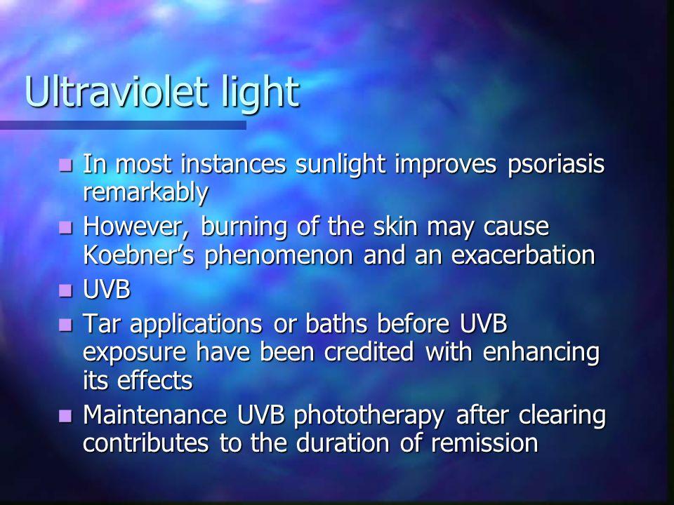 Ultraviolet light In most instances sunlight improves psoriasis remarkably.