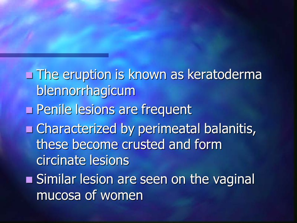 The eruption is known as keratoderma blennorrhagicum