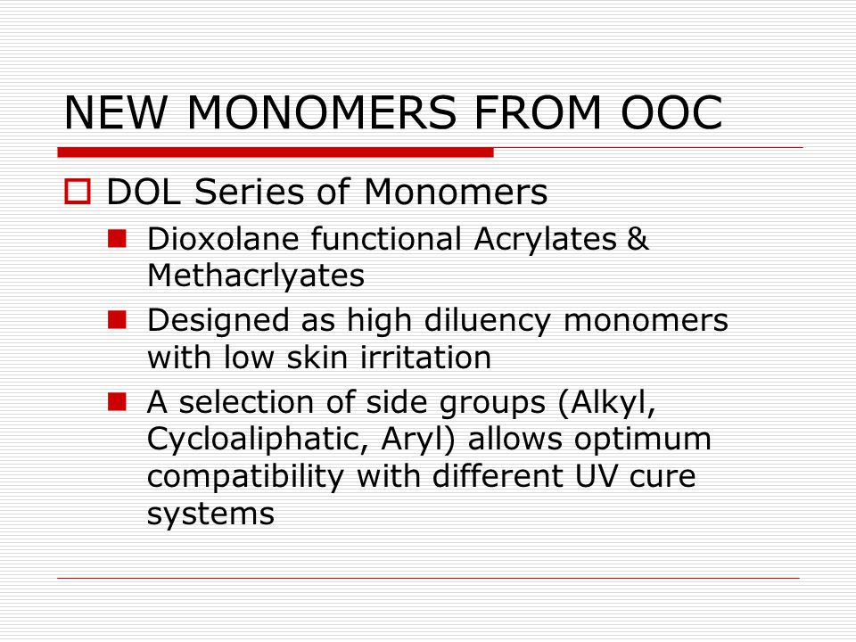 NEW MONOMERS FROM OOC DOL Series of Monomers
