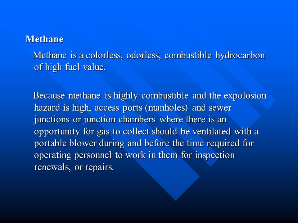 Methane Methane is a colorless, odorless, combustible hydrocarbon of high fuel value.