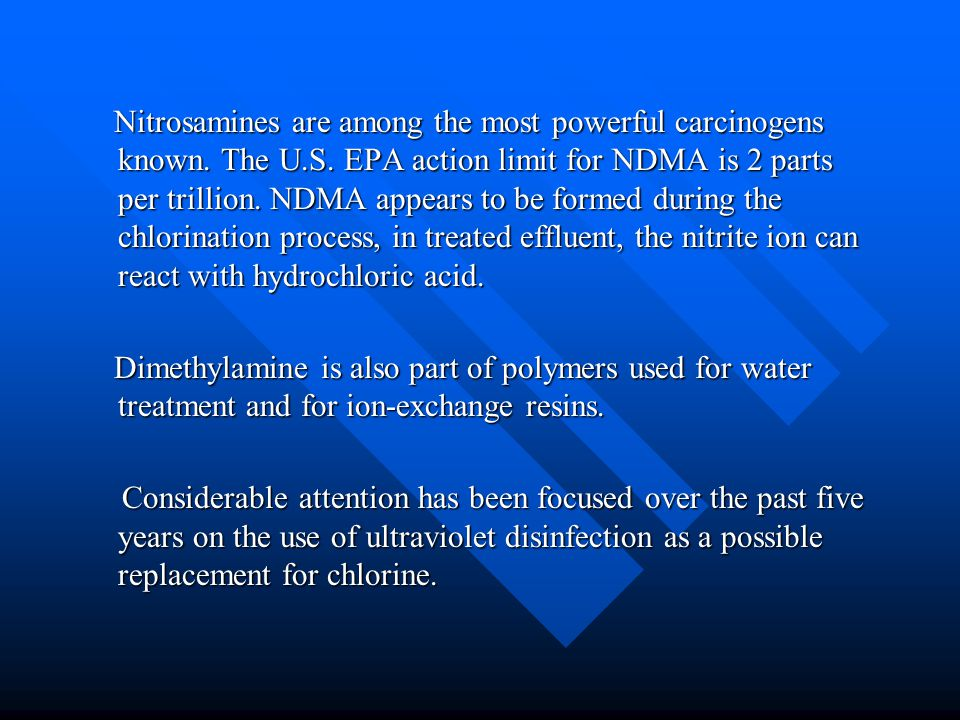 Nitrosamines are among the most powerful carcinogens known. The U. S
