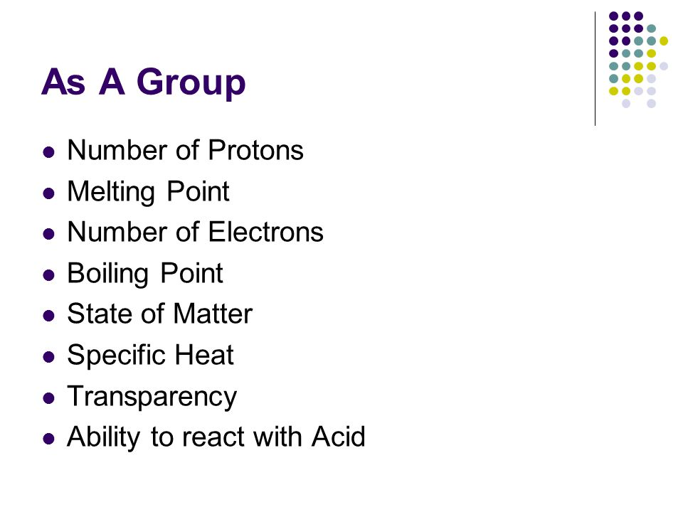 As A Group Number of Protons Melting Point Number of Electrons