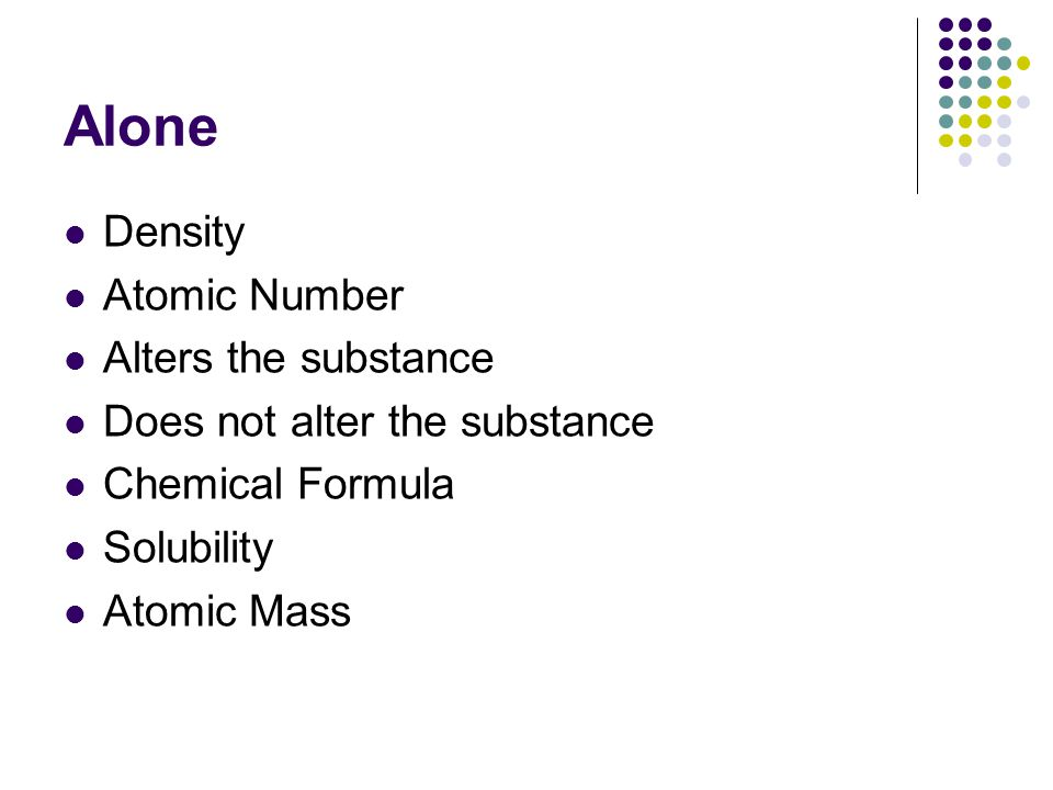 Alone Density Atomic Number Alters the substance