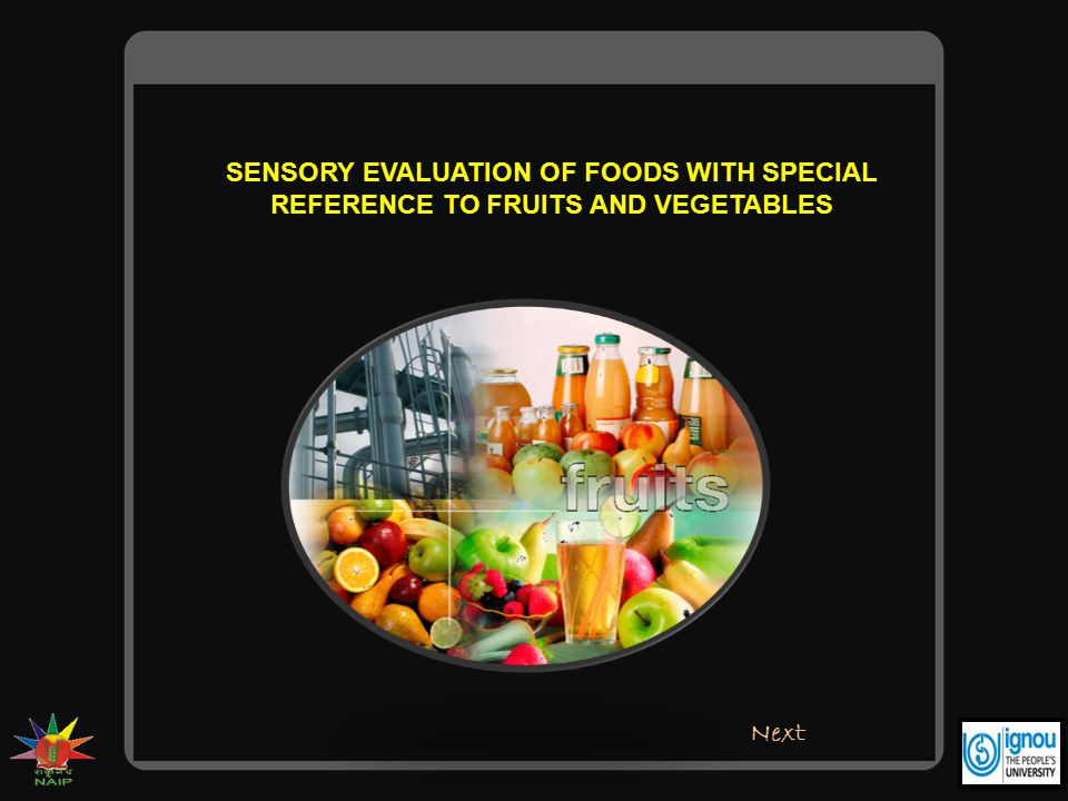 SENSORY EVALUATION OF FOODS WITH SPECIAL REFERENCE TO FRUITS AND VEGETABLES
