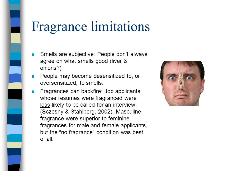 Fragrance limitations