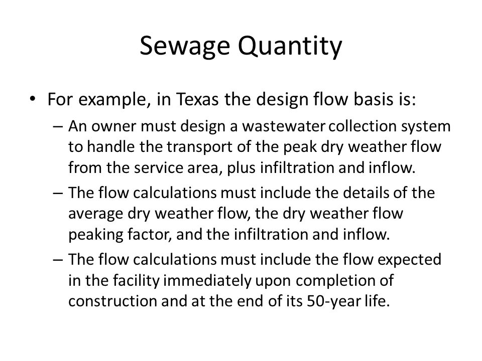 Sewage Quantity For example, in Texas the design flow basis is: