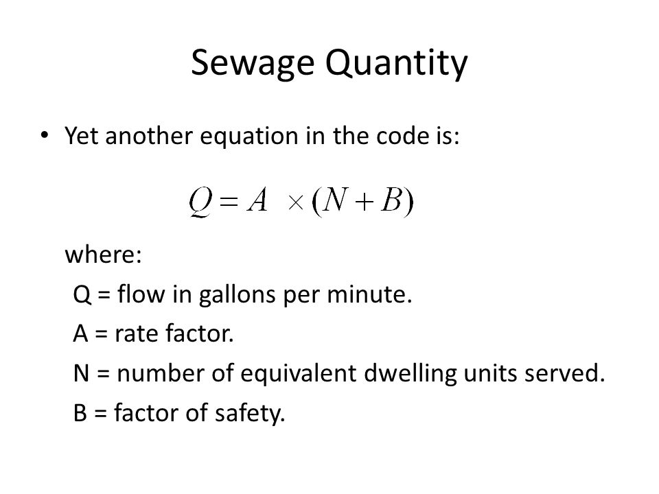 Sewage Quantity Yet another equation in the code is: where: