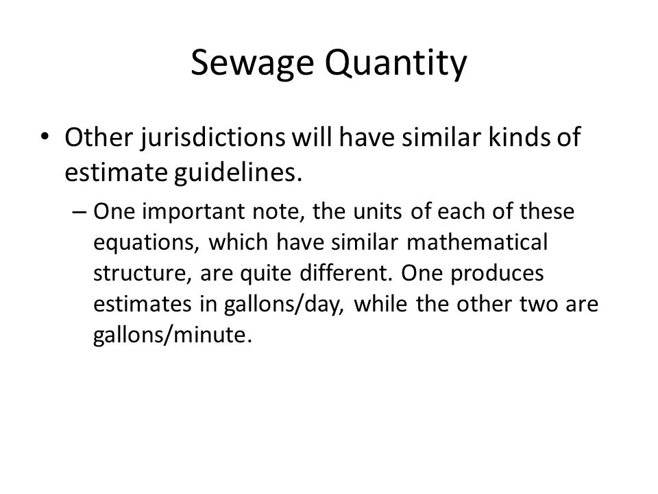 Sewage Quantity Other jurisdictions will have similar kinds of estimate guidelines.