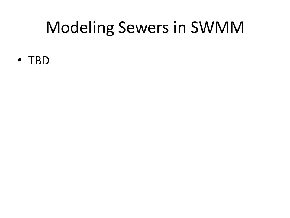 Modeling Sewers in SWMM