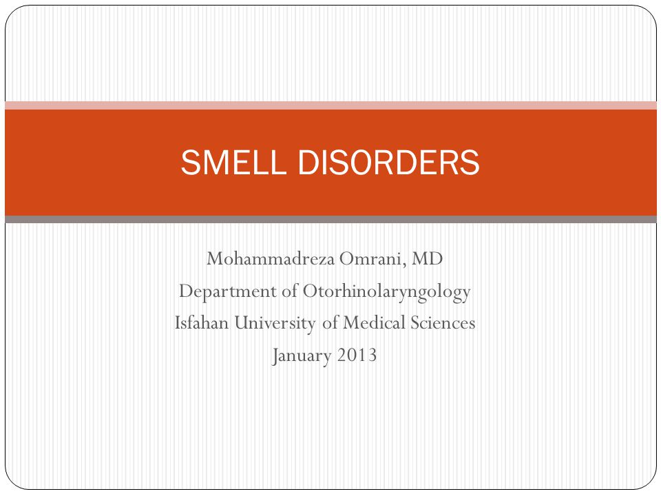 SMELL DISORDERS Mohammadreza Omrani, MD