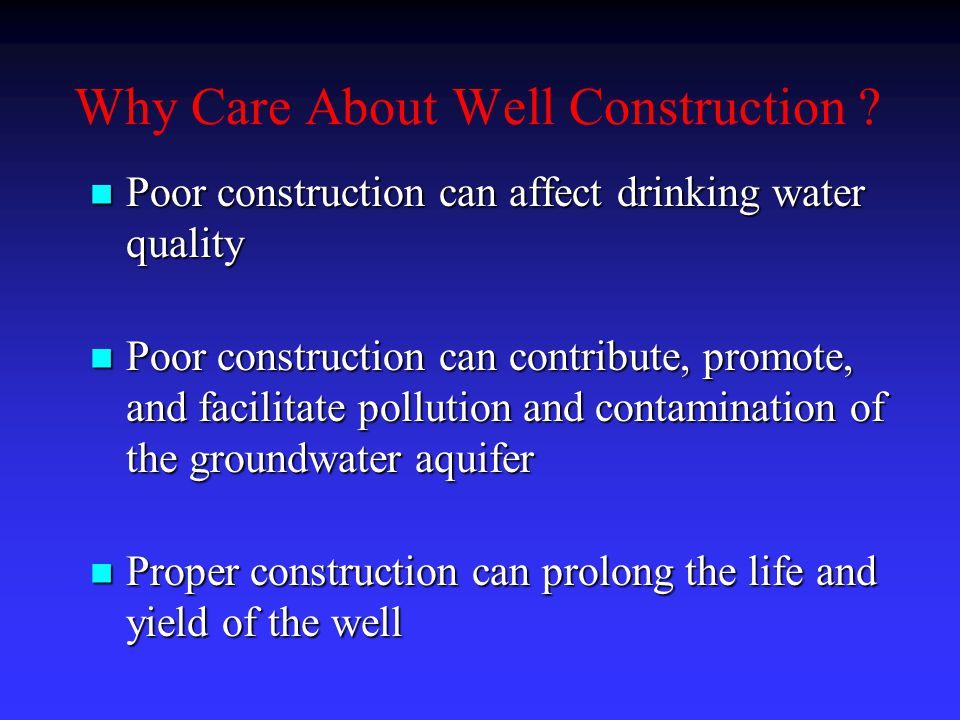 Why Care About Well Construction
