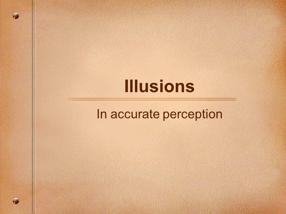 In accurate perception