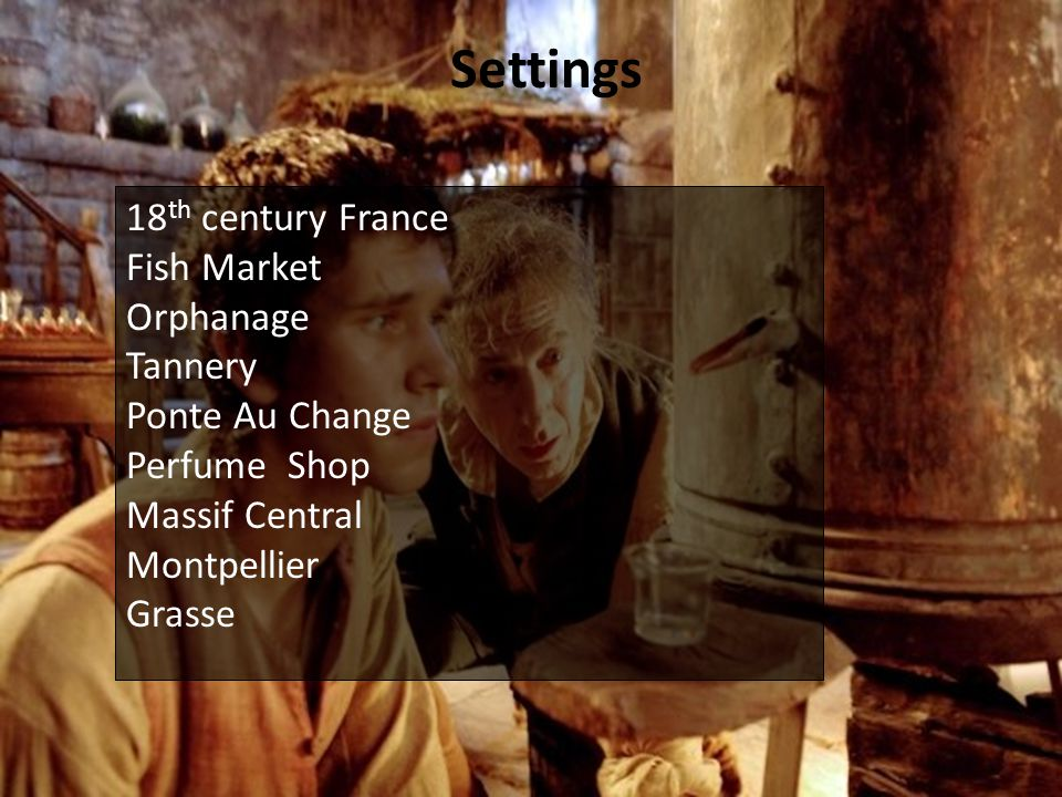 Settings 18th century France Fish Market Orphanage Tannery