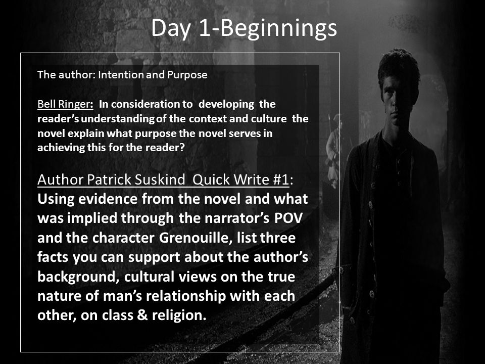 Day 1-Beginnings Author Patrick Suskind Quick Write #1:
