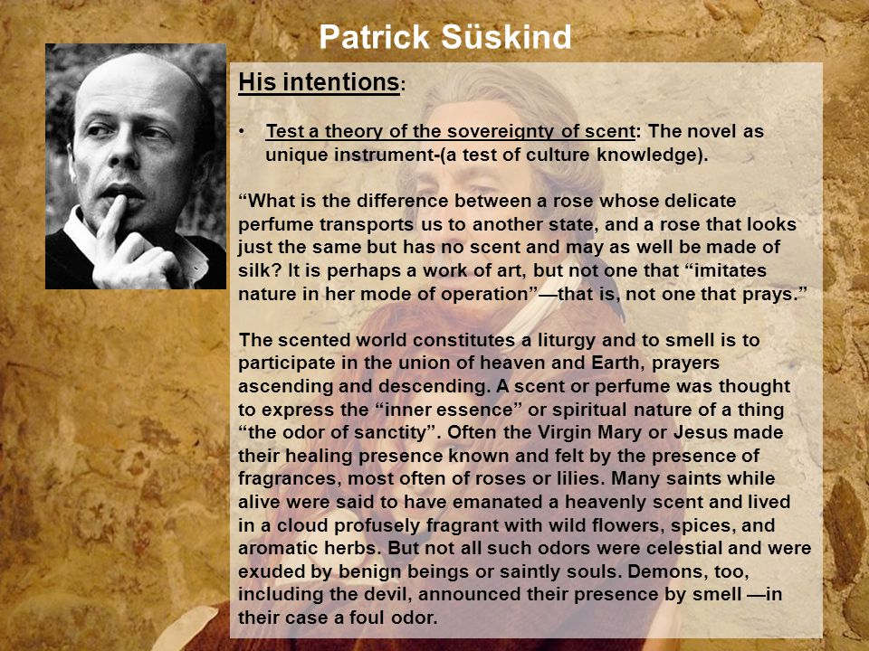 Patrick Süskind His intentions: