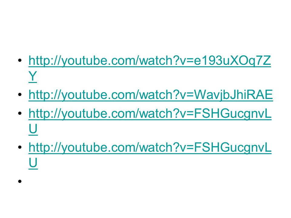 http://youtube.com/watch v=e193uXOq7ZY http://youtube.com/watch v=WavjbJhiRAE.