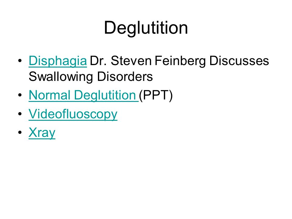 Deglutition Disphagia Dr. Steven Feinberg Discusses Swallowing Disorders. Normal Deglutition (PPT)