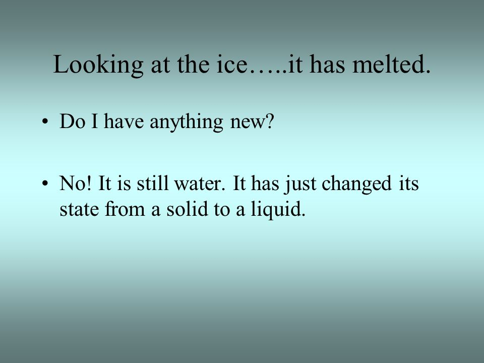 Looking at the ice…..it has melted.