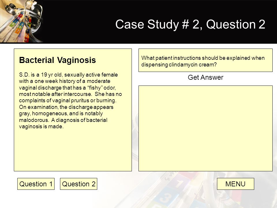 Case Study # 2, Question 2 Bacterial Vaginosis Get Answer Question 1