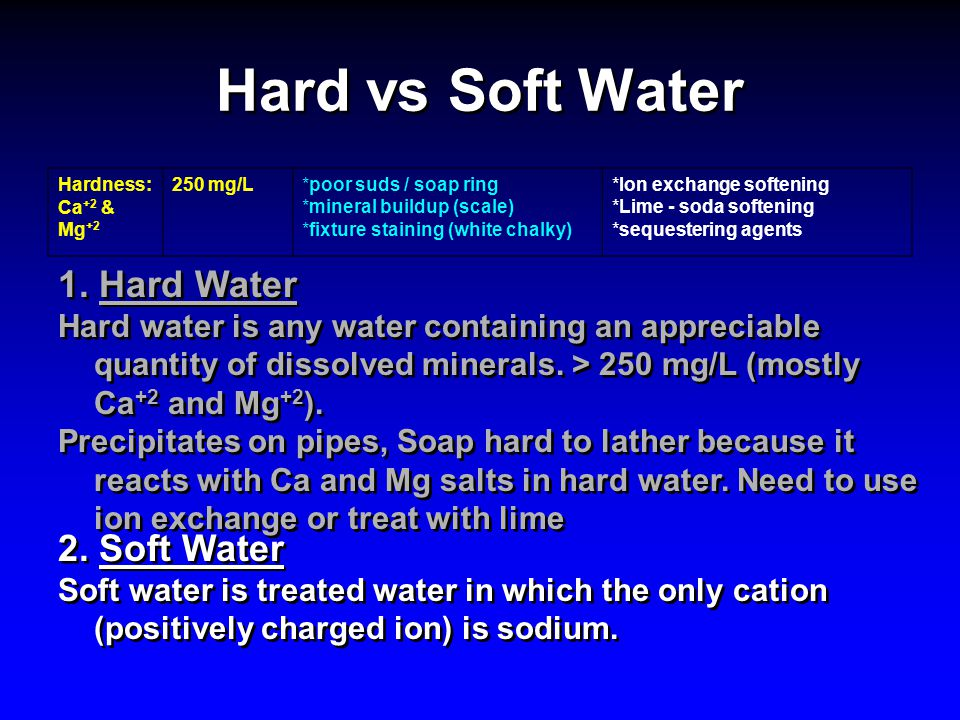 Hard vs Soft Water 1. Hard Water 2. Soft Water