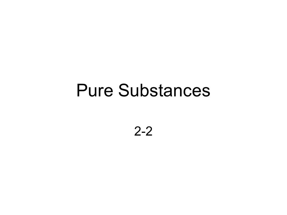 Pure Substances 2-2