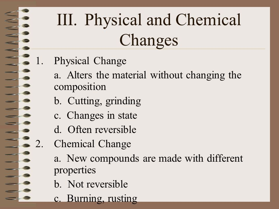 III. Physical and Chemical Changes